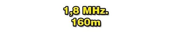 1,8 MHz./160 METERS