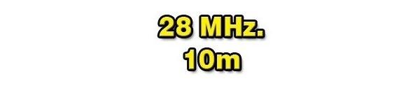 28 MHz./10 METERS
