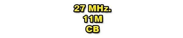 27     MHz./   11m/CB