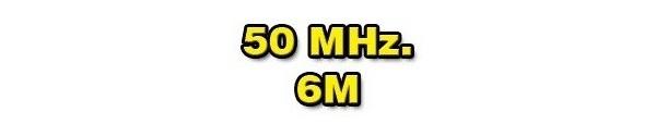 50 MHz. _____ 6m