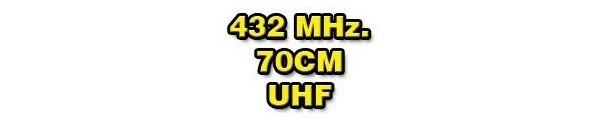 432 Mhz/70cm/UHF